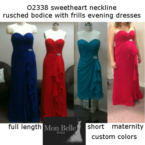 O2338 sweetheart ruched bodice with frills custom colors full length short or maternity dresses